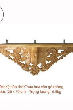 Kệ Bàn Thờ Chúa Hoa Văn Gỗ Thông (26 X 70)cm